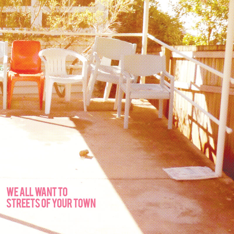 WE-ALL-WANT-TO-Streets-Of-Your-Town-M